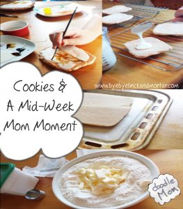 Cookies & A Mid-Week Mom Moment