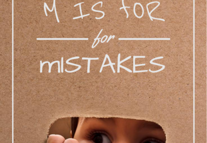 M is for Mistakes