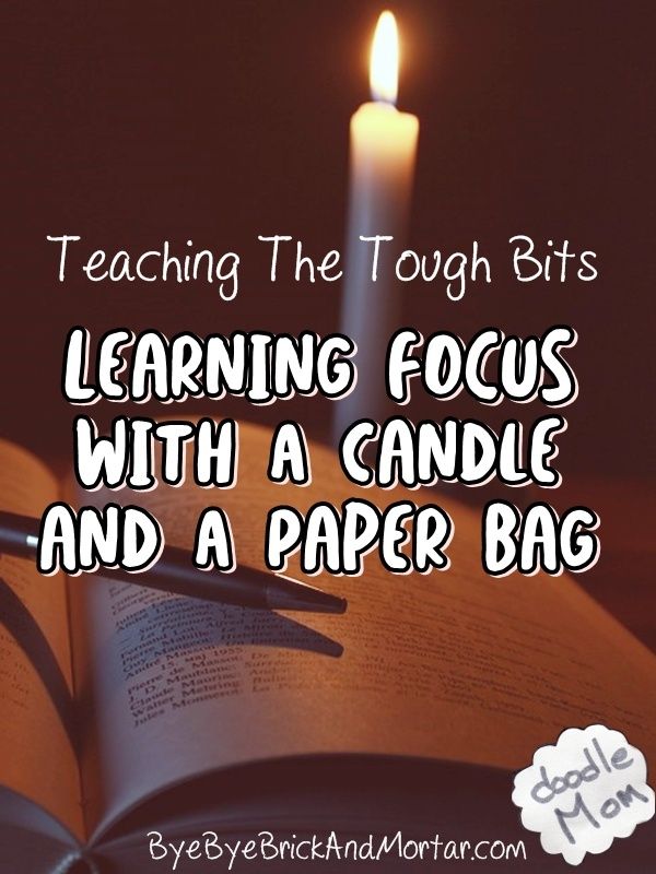 Learning to focus with a candle and a paper bag