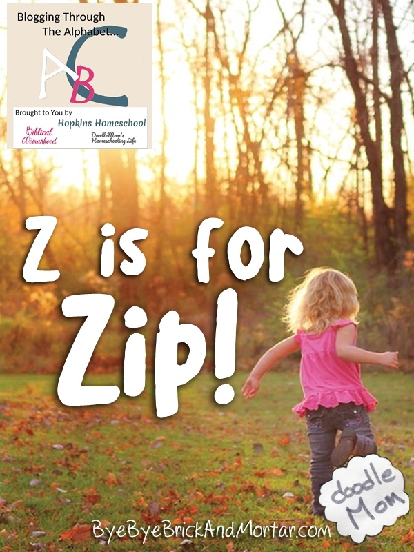 Z is for Zip!