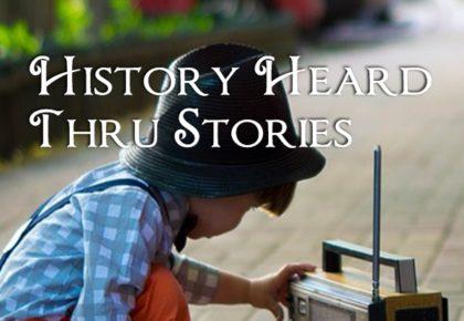 History Heard Thru Stories