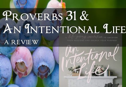 Proverbs 31 and An Intentional Life