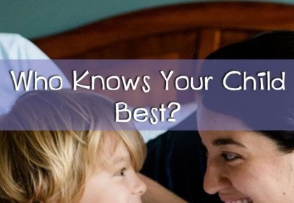 Who knows your child best