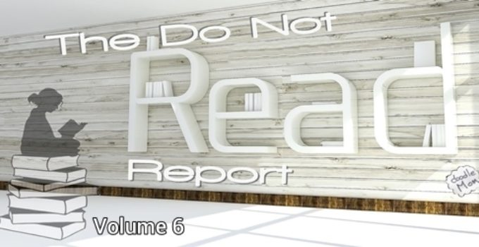 The Do Not Read Report, vol. 6 - beware, not all faith based books are safe 2